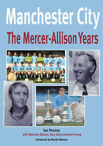 Manchester City: The Mercer-Allison Years,Penney, Ian,New Book mon0000021266