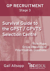 Survival Guide to the GPST / GPVTS Selection Centre (GP Recruitment-ExLibrary