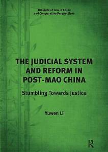 The Judicial System and Reform in Post-Mao China: Stumbling Towards Justice...