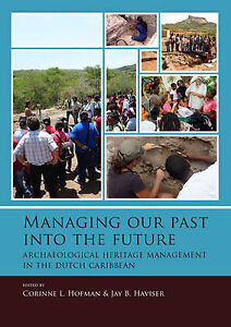 Corinne L. Hofman-Managing Our Past Into The Future  BOOK NEW