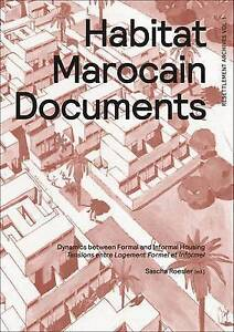 NEW Habitat Marocain Documents: Dynamics Between Formal and Informal Housing
