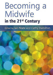 (Good)-Becoming a Midwife in the 21st Century (Paperback)--0470065591