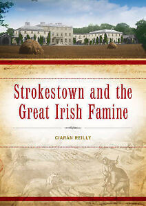 Strokestown and the Great Irish Famine by Ciaran Reilly (Paperback, 2014)