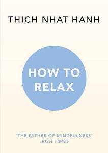 HOW TO RELAX / THICH NHAT HANH 9781846045189