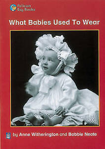 What Babies Used to Wear: Small Book (Pelican Big Books) by Witherington, Anne,