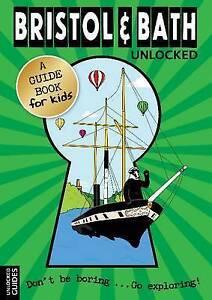 Bristol and Bath Unlocked (Unlocked Guides),Emily Kerr, Joshua Perry, Katherine