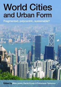 World Cities and Urban Form: Fragmented, Polycentric, Sustainable?-ExLibrary