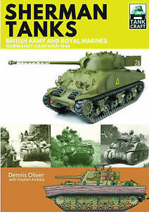 Sherman Tanks of the British Army and Royal Marines Dennis Oliver - <span itemprop='availableAtOrFrom'>Fairford, United Kingdom</span> - Sherman Tanks of the British Army and Royal Marines Dennis Oliver - Fairford, United Kingdom