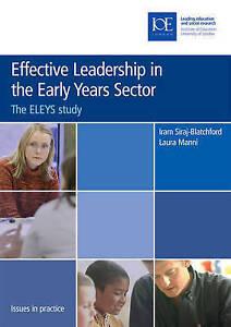 Effective Leadership in the Early Years Sector, Iram Siraj-Blatchford