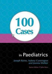 100 Cases in Paediatrics, Joseph Raine