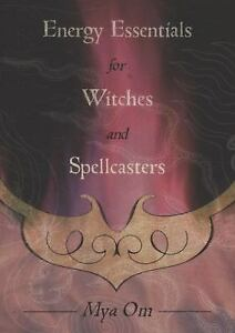Energy-Essentials-for-Witches-and-Spellcasters-by-Mya-Om-2009-Paperback