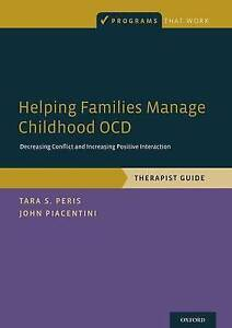 Helping Families Manage Childhood OCD: Decreasing Conflict and Increasing...