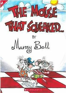 Mouse That Squeaked, The ' Murray Ball brand new, free sameday post in aust