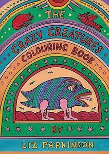 The Crazy Creatures Colouring Book by Parkinson, Liz -Paperback