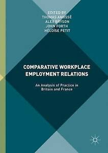 Comparative Workplace Employment Relations: An Analysis of Practice in...