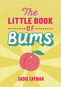 The Little Book of Bums, Sadie Cayman