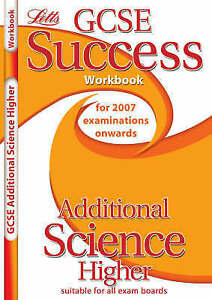 Letts GCSE Success - Additional Science - Higher Tier: Workbook (For 2007 Examin