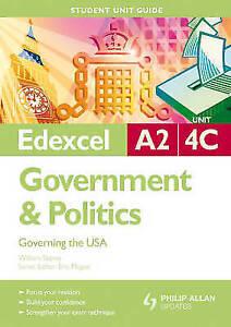 Good, Edexcel A2 Government & Politics Student Unit Guide: Unit 4C Governing the