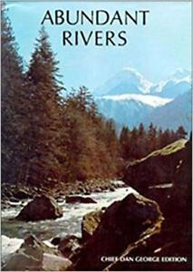 Abundant Rivers Chief Dan George