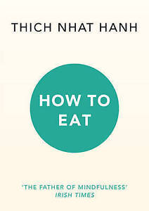 HOW TO EAT / THICH NHAT HANH 9781846045158