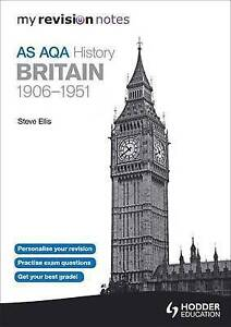 My Revision Notes AQA AS History: Britain 1906-1951, Good Condition Book, Ellis,