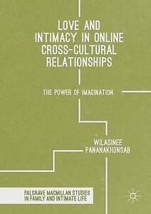 Love and Intimacy in Online Cross-Cultural Relationships 2016, Wilasinee Pananak