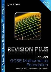 Edexcel Maths Foundation Tier: Revision and Classroom Companion (Lonsdale GCSE R