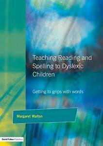 Teaching-Reading-and-Spelling-to-Dyslexic-Children-Getting-to-Grips-with-Words