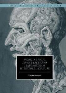 Medicine and the Seven Deadly Sins in Late Medieval Literature and Culture 2016,