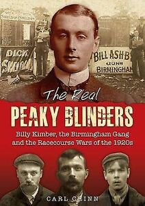 The Real Peaky Blinders: Billy Kimber, the Birmingham Gang and the Racecourse Wa