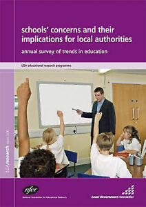 Schools' Concerns and Their Implications for Local Authorities Annual Survey o