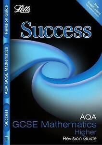 Letts GCSE Success: AQA Maths -Higher Tier: Revision Guide by Letts Educational