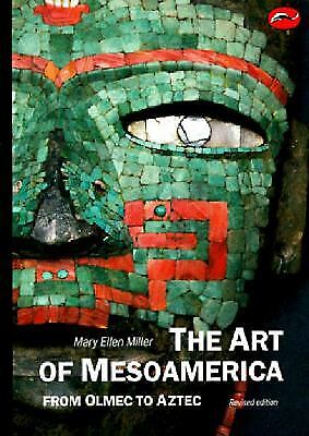 The Art of MesoAmerica : From Olmec to Aztec by Mary Ellen