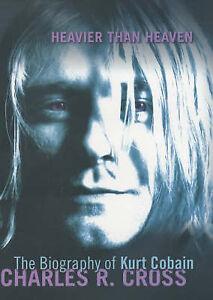 Heavier-Than-Heaven-A-Biography-of-Kurt-Cobain-by-Charles-Cross-Hardback-2001