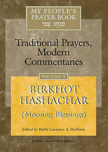 My People's Prayer Book Vol 5 Birkhot Hashachar(morning Blessing by Hoffman Lawr