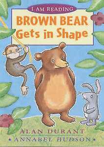Durant, Alan, Brown Bear Gets in Shape (I am Reading), Very Good Book