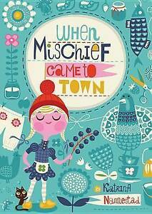 When Mischief Came to Town By Nannestad, Katrina -Hcover