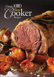 The Classic 1000 Slow Cooker Recipes by Sue Spitler (Paperback, 2010)