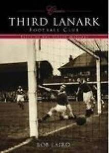 Third Lanark FC: 50 of the Finest Matches by Bob Laird (Paperback, 2003)