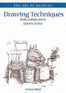 Drawing Techniques: Pencil, Charcoal and Ink (Art of Drawing), Good Condition Bo