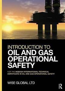 Introduction to Oil and Gas Operational Safety, Wise Global Training Ltd
