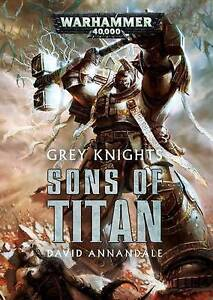 Grey Knights: Sons of Titan-ExLibrary