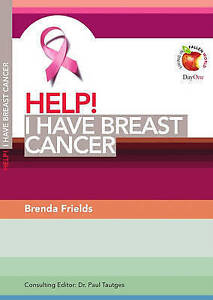 Help! I Have Breast Cancer (Living in a Fallen World) (Help! (Day One Publicatio