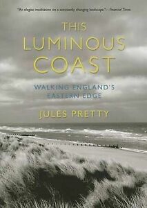 This-Luminous-Coast-Walking-England-039-s-Eastern-Edge-by-Pretty-Jules-Paperback