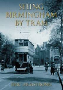 Seeing Birmingham by Tram: Pt. 1-2 by Eric Armstrong (Paperback, 2003)