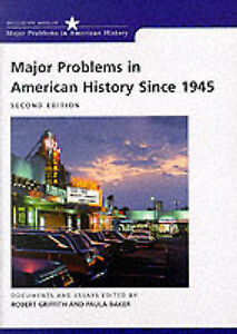 Major Problems in American History Since 1945: Documents and Essays (Major