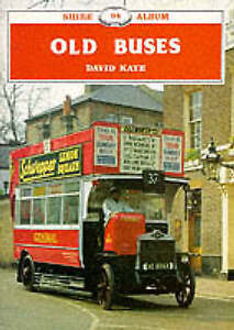 """""""Old Buses"""" (Shire album) by David Kaye  ISBN 9780852636138 Good Condition Book"""
