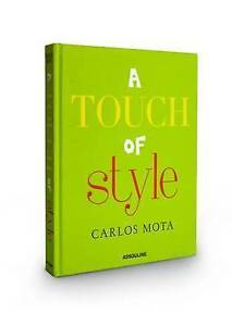 A Touch of Style by Carlos Mota by Mota, Carlos -Hcover