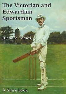 The-Victorian-and-Edwardian-Sportsman-by-Richard-Tames-Paperback-2007
