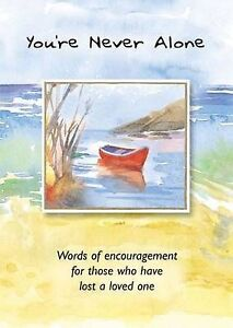 You're Never Alone: Words of Encouragement for Those Who Have Lost a Loved...